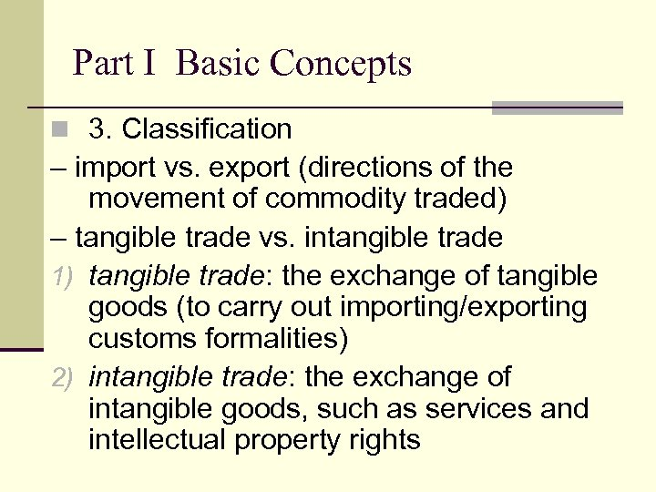 Part I Basic Concepts n 3. Classification – import vs. export (directions of the