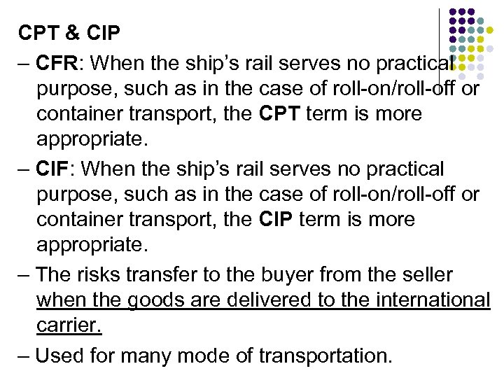 CPT & CIP – CFR: When the ship's rail serves no practical purpose, such
