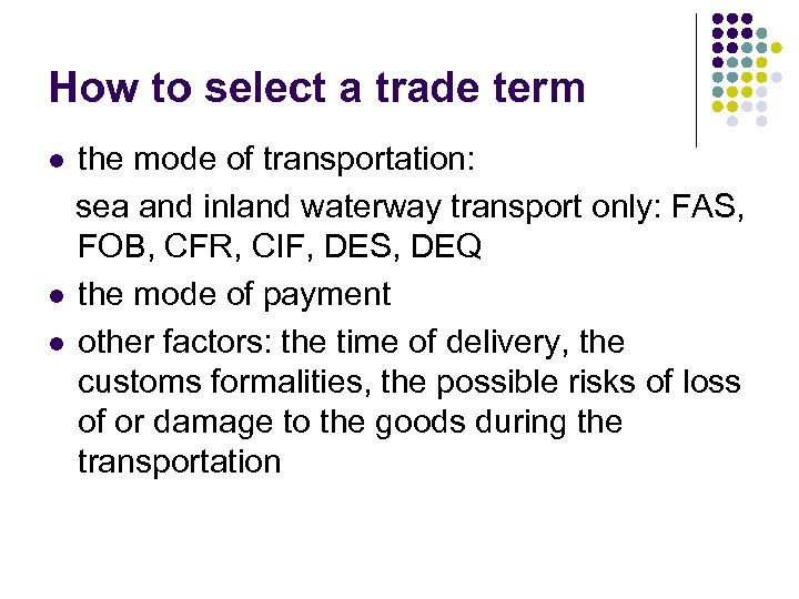 How to select a trade term the mode of transportation: sea and inland waterway