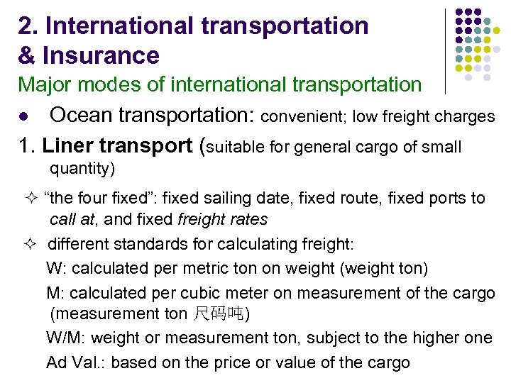 2. International transportation & Insurance Major modes of international transportation l Ocean transportation: convenient;