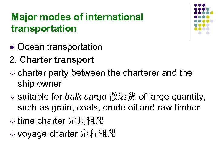 Major modes of international transportation Ocean transportation 2. Charter transport charter party between the