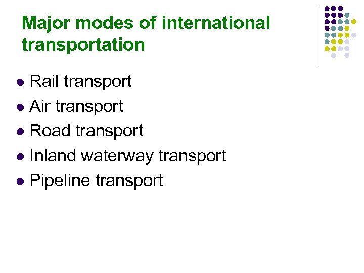 Major modes of international transportation Rail transport l Air transport l Road transport l