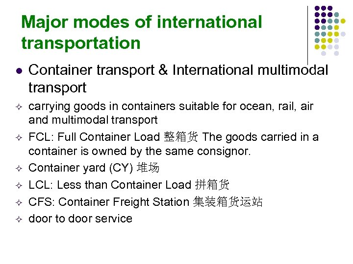 Major modes of international transportation l Container transport & International multimodal transport carrying goods