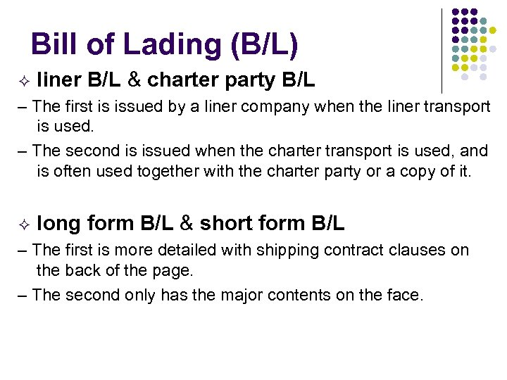 Bill of Lading (B/L) liner B/L & charter party B/L – The first is