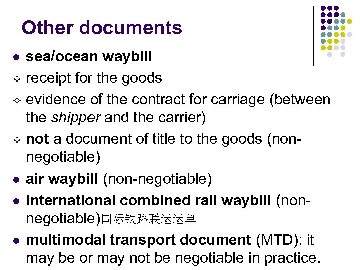 Other documents sea/ocean waybill receipt for the goods evidence of the contract for carriage