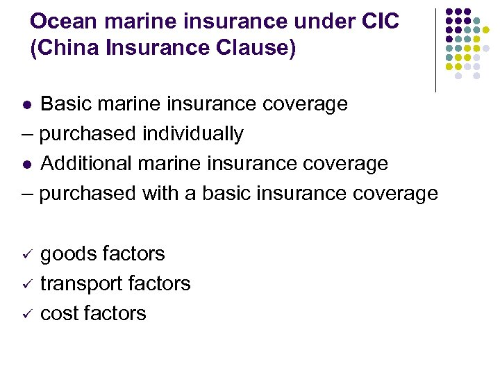 Ocean marine insurance under CIC (China Insurance Clause) Basic marine insurance coverage – purchased