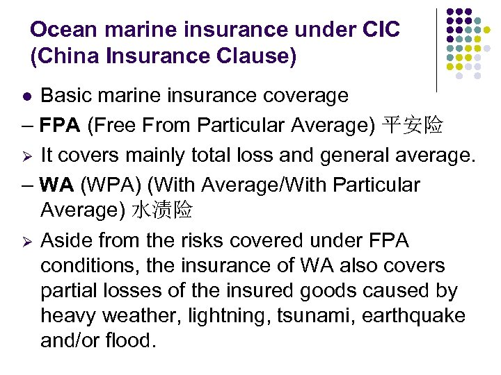 Ocean marine insurance under CIC (China Insurance Clause) Basic marine insurance coverage – FPA