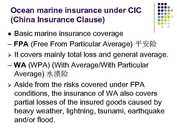 Ocean marine insurance under CIC (China Insurance Clause) Basic marine insurance coverage – FPA