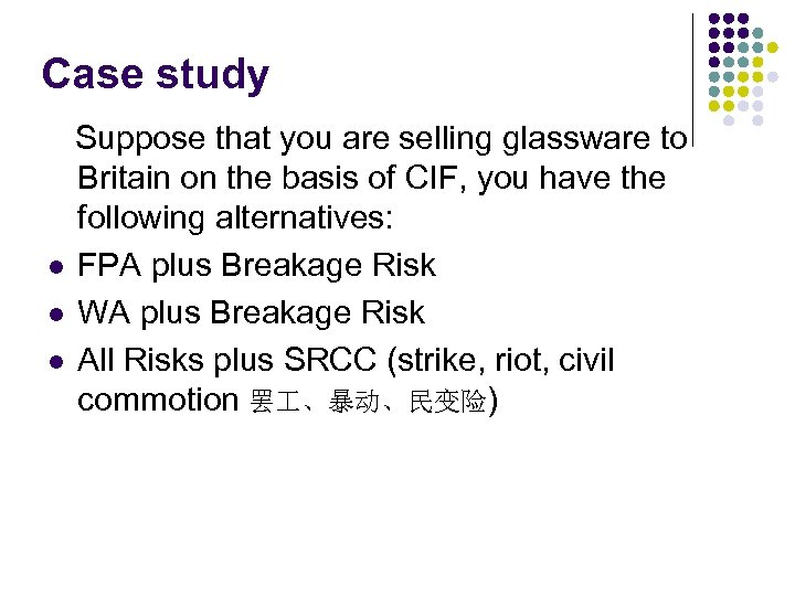 Case study Suppose that you are selling glassware to Britain on the basis of