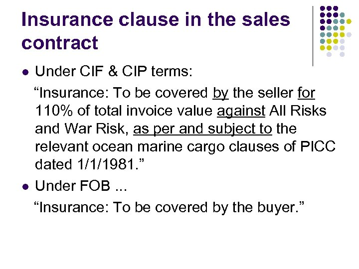 "Insurance clause in the sales contract Under CIF & CIP terms: ""Insurance: To be"
