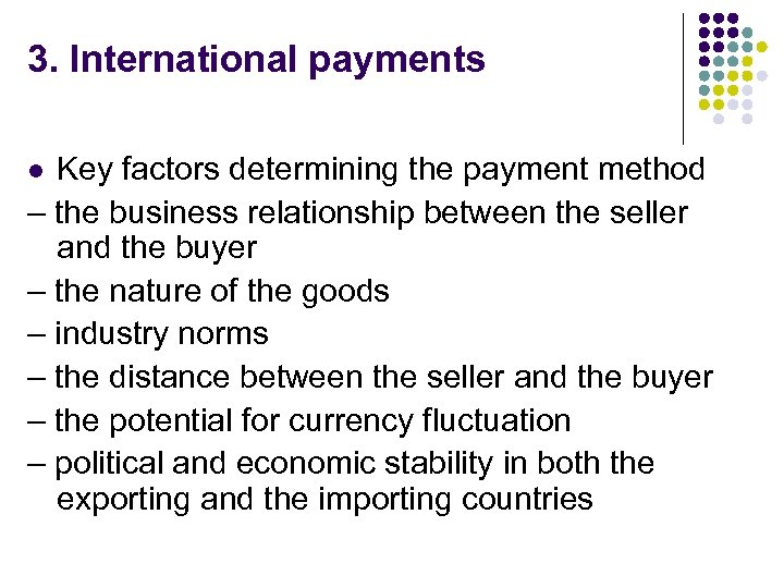 3. International payments Key factors determining the payment method – the business relationship between
