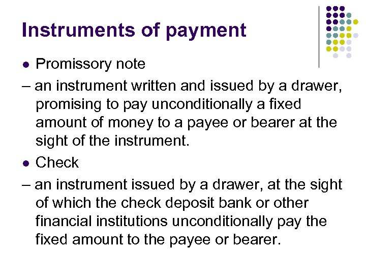 Instruments of payment Promissory note – an instrument written and issued by a drawer,