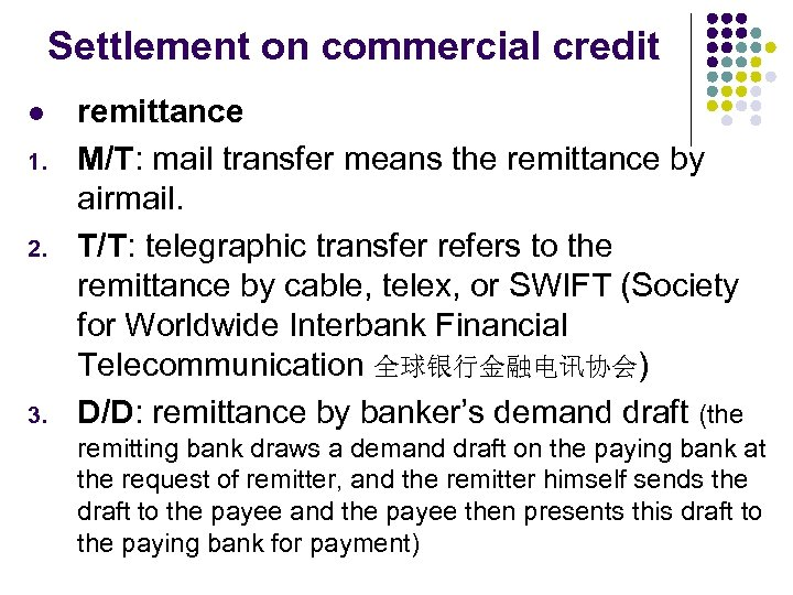 Settlement on commercial credit l 1. 2. 3. remittance M/T: mail transfer means the