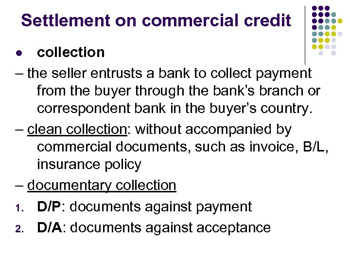 Settlement on commercial credit collection – the seller entrusts a bank to collect payment