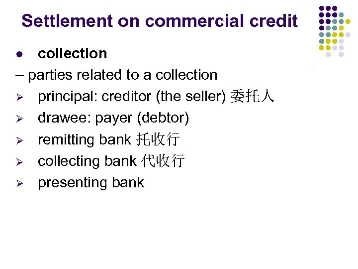 Settlement on commercial credit collection – parties related to a collection Ø principal: creditor