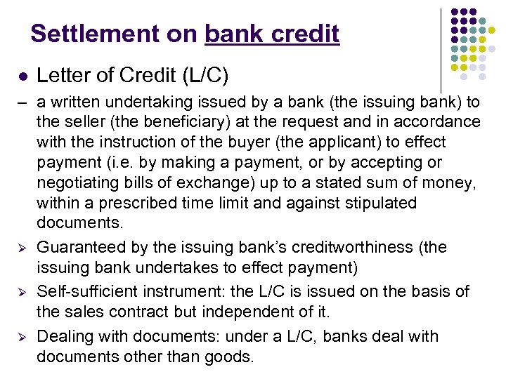 Settlement on bank credit l Letter of Credit (L/C) – a written undertaking issued
