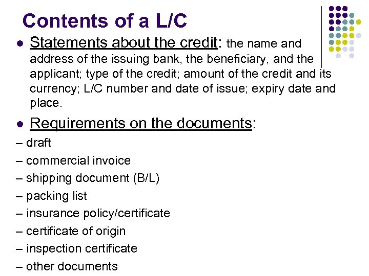 Contents of a L/C l Statements about the credit: the name and address of