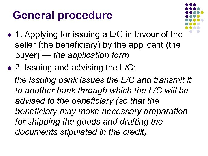 General procedure 1. Applying for issuing a L/C in favour of the seller (the