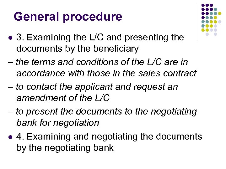 General procedure 3. Examining the L/C and presenting the documents by the beneficiary –
