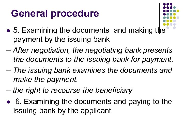 General procedure 5. Examining the documents and making the payment by the issuing bank