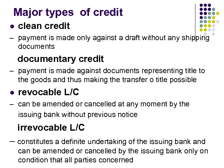 Major types of credit l clean credit – payment is made only against a