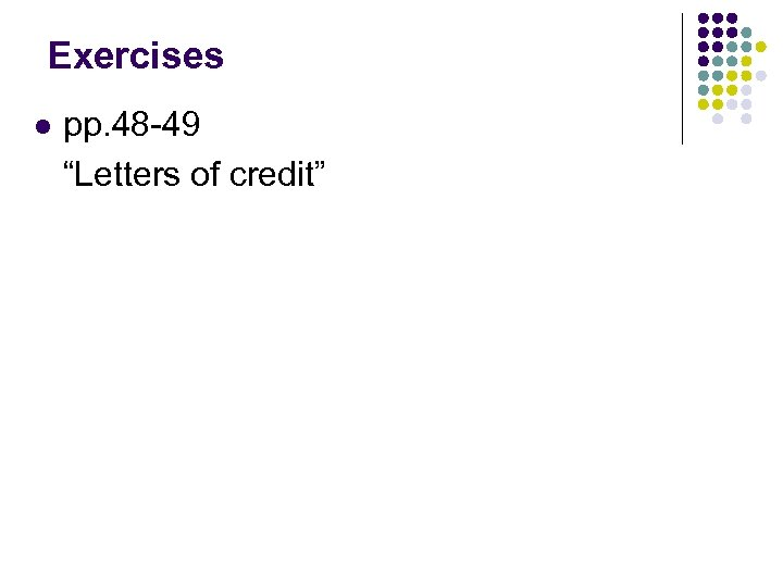 """Exercises l pp. 48 -49 """"Letters of credit"""""""