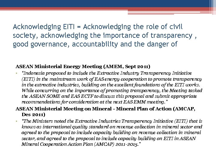 Acknowledging EITI = Acknowledging the role of civil society, acknowledging the importance of transparency