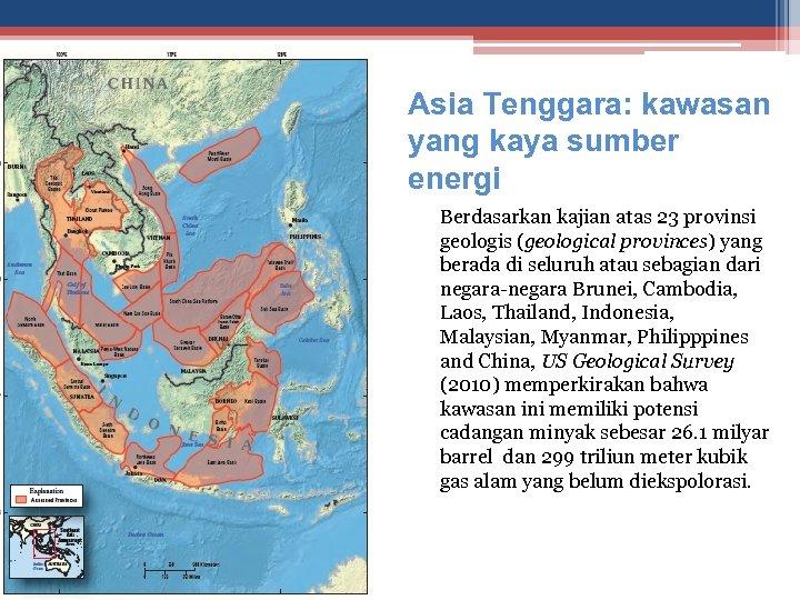 Asia Tenggara: kawasan yang kaya sumber energi Berdasarkan kajian atas 23 provinsi geologis (geological