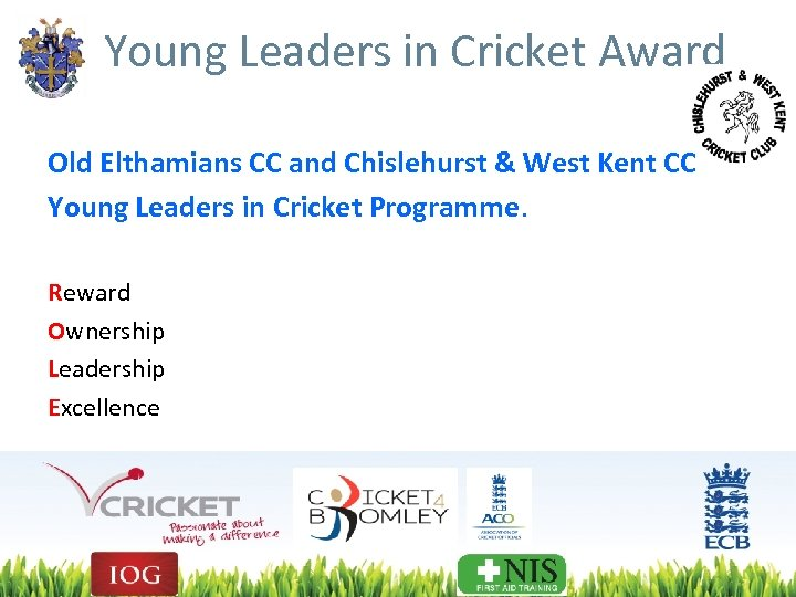 Young Leaders in Cricket Award Old Elthamians CC and Chislehurst & West Kent CC