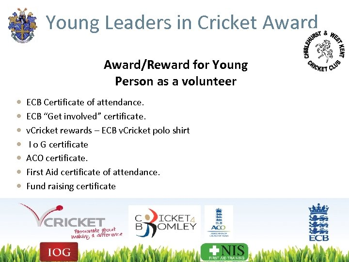 Young Leaders in Cricket Award/Reward for Young Person as a volunteer ECB Certificate of