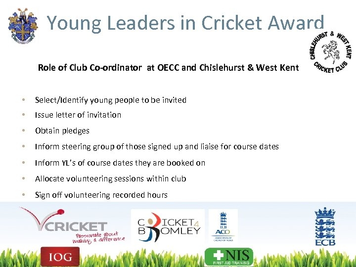 Young Leaders in Cricket Award Role of Club Co-ordinator at OECC and Chislehurst &