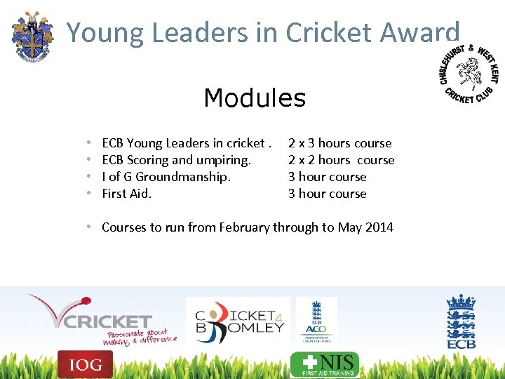 Young Leaders in Cricket Award Modules • • ECB Young Leaders in cricket. ECB