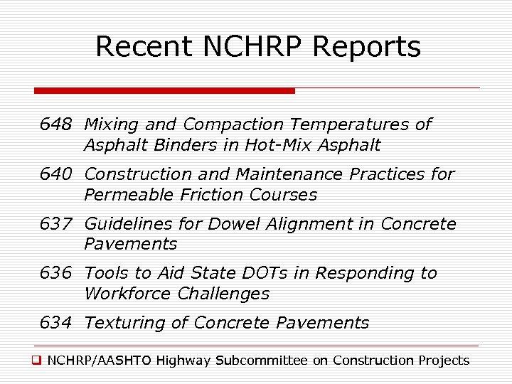 Recent NCHRP Reports 648 Mixing and Compaction Temperatures of Asphalt Binders in Hot-Mix Asphalt