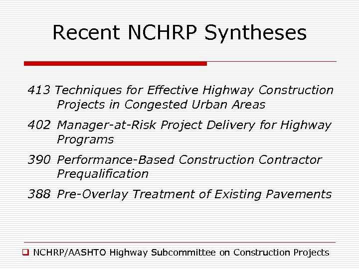 Recent NCHRP Syntheses 413 Techniques for Effective Highway Construction Projects in Congested Urban Areas
