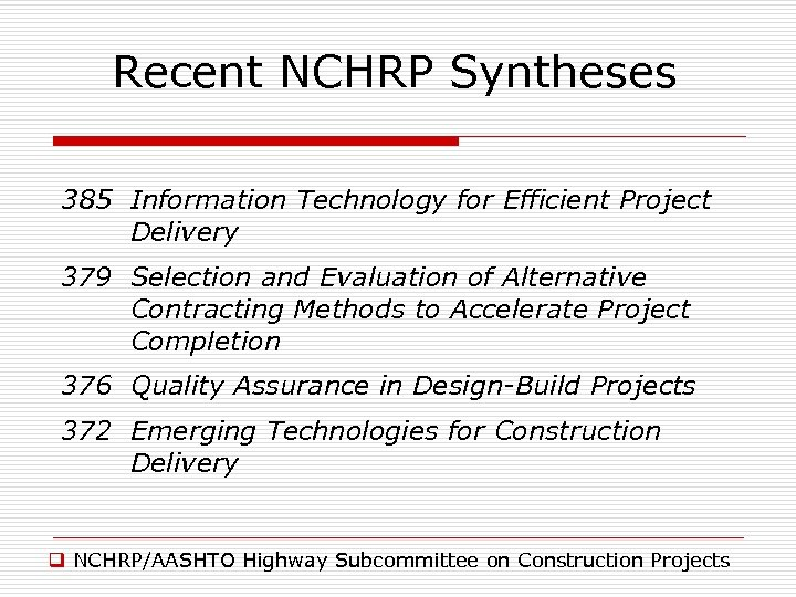 Recent NCHRP Syntheses 385 Information Technology for Efficient Project Delivery 379 Selection and Evaluation