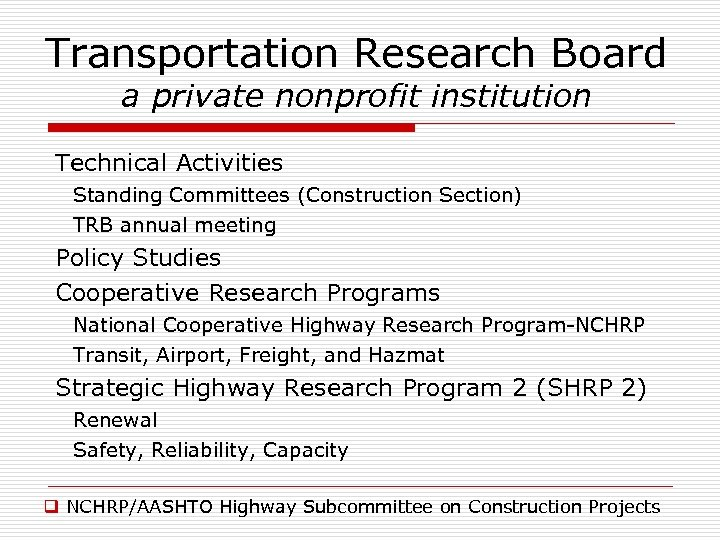 Transportation Research Board a private nonprofit institution Technical Activities Standing Committees (Construction Section) TRB