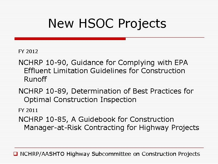New HSOC Projects FY 2012 NCHRP 10 -90, Guidance for Complying with EPA Effluent