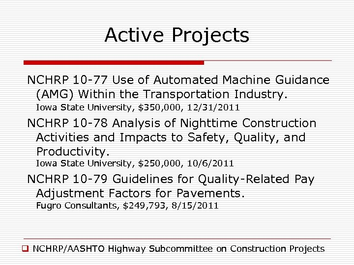 Active Projects NCHRP 10 -77 Use of Automated Machine Guidance (AMG) Within the Transportation