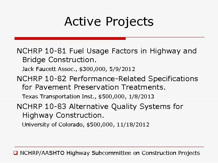 Active Projects NCHRP 10 -81 Fuel Usage Factors in Highway and Bridge Construction. Jack