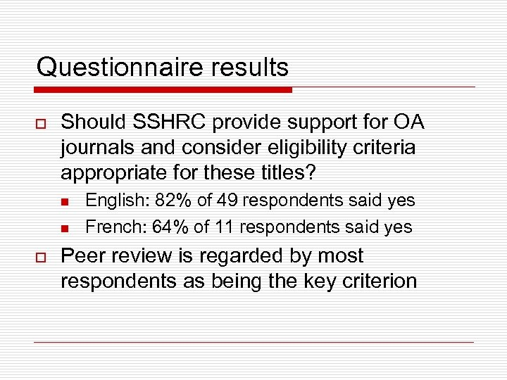 Questionnaire results o Should SSHRC provide support for OA journals and consider eligibility criteria