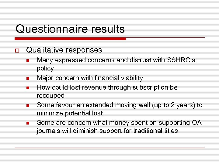 Questionnaire results o Qualitative responses n n n Many expressed concerns and distrust with