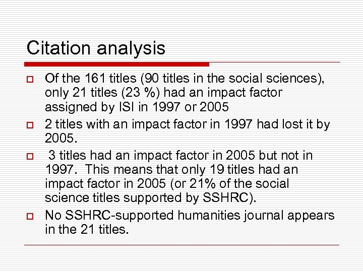 Citation analysis o o Of the 161 titles (90 titles in the social sciences),