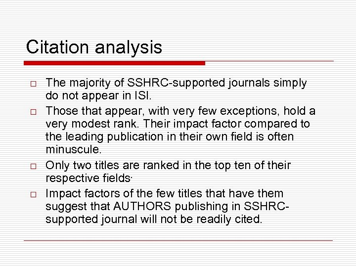 Citation analysis o o The majority of SSHRC-supported journals simply do not appear in