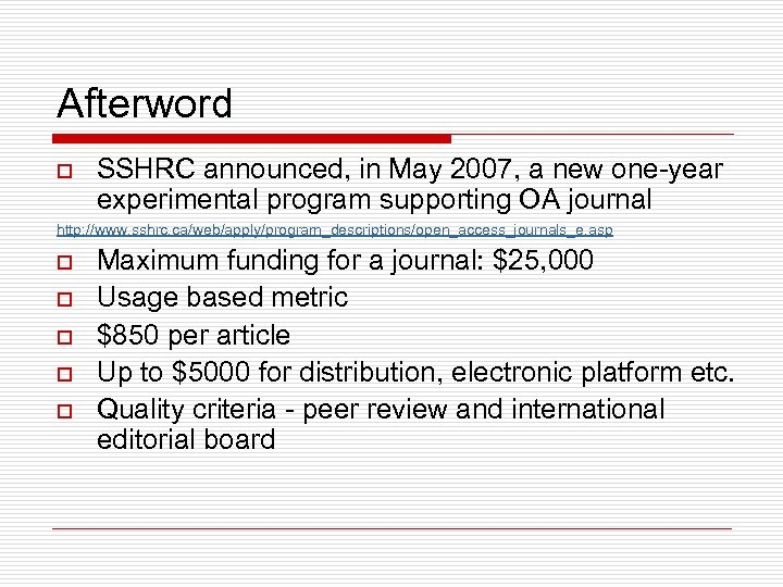Afterword o SSHRC announced, in May 2007, a new one-year experimental program supporting OA