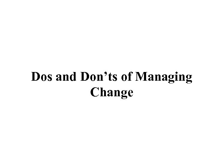 Dos and Don'ts of Managing Change