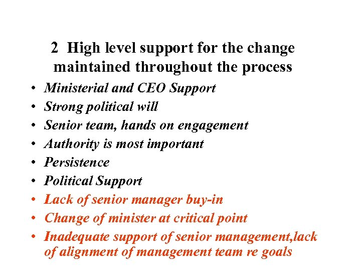 2 High level support for the change maintained throughout the process • • •