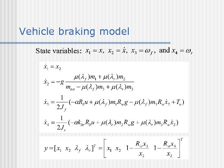 Vehicle braking model State variables: