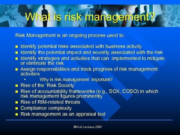 What is risk management? Risk Management is an ongoing process used to: n n