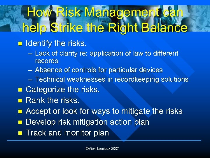 How Risk Management can help Strike the Right Balance n Identify the risks. –