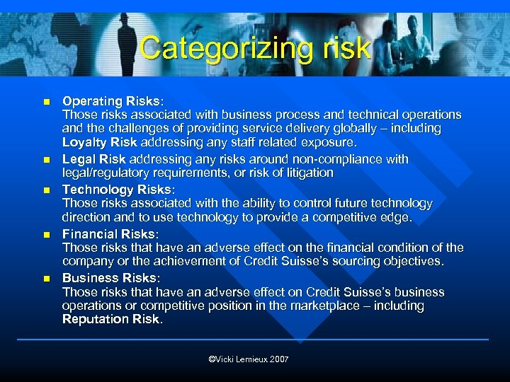 Categorizing risk n n n Operating Risks: Those risks associated with business process and